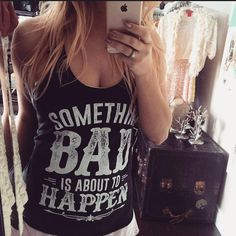 "Adorable ""Something bad"" tank top! Perfect for Stagecoach or a country music festival! <3"