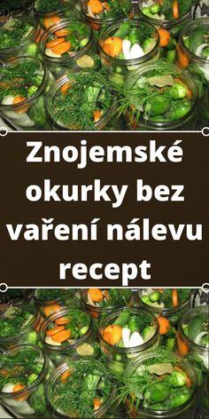 Znojemské okurky bez vaření nálevu recept Seaweed Salad, Pickles, Sprouts, Cucumber, Vegetables, Ethnic Recipes, Food, Essen, Vegetable Recipes