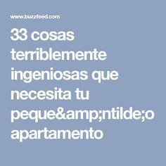 33 cosas terriblemente ingeniosas que necesita tu pequeño apartamento