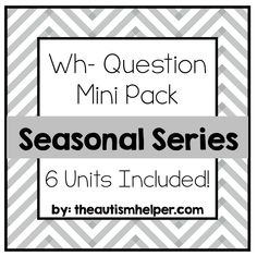 6 different seasonal units focused on teaching wh- questions! Perfect for communication and social skill goals! by: theautismhelper.com