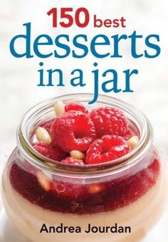 150 Best Desserts in a Jar. could rotate these in the cold case pre done up and ready to go.