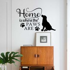 Home Where Paws Are Dog Decal | Pet Wall Quote | Vinyl Lettering