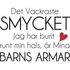 Väggord: Det vackraste smycket Words Quotes, Me Quotes, Sayings, Swedish Quotes, Swedish Language, Text Me, Some Words, Beautiful Words, Quotations