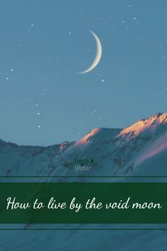 What to Do During a Void Moon ⋆ Earth and Water