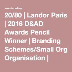 20/80   Landor Paris   2016 D&AD Awards Pencil Winner   Branding Schemes/Small Organisation   D&AD