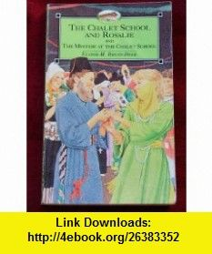 The Chalet School and Rosalie / The Mystery at the Chalet School (9780006944164) Elinor M. Brent-Dyer , ISBN-10: 0006944167  , ISBN-13: 978-0006944164 ,  , tutorials , pdf , ebook , torrent , downloads , rapidshare , filesonic , hotfile , megaupload , fileserve