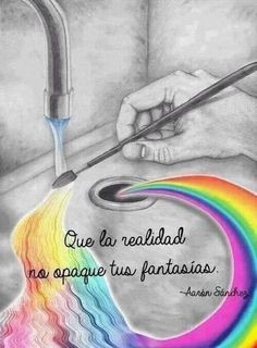Painting a rainbow Motivational Phrases, Inspirational Quotes, Frases Humor, Spanish Quotes, Positive Vibes, Staying Positive, Sentences, Love Quotes, Art Quotes