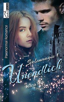 """Cover von """"Unendlich - Seelenmagie 1"""" von Alana Falk. Ab Juni 2014 bei Bookshouse."""