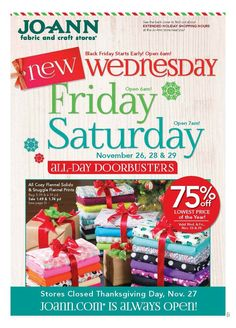 TheJoann's Fabrics Black Friday Ad has been posted! Joann's will open at 6 a.m. on Wednesday, November 26, and Friday, November 28 with all-day doorbusterson thousands of products.