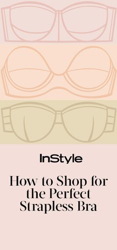 How to Shop for a Strapless Bra That Won't Fall from InStyle.com