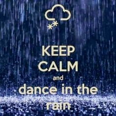keep calm.and dance.IN THE RAIN?☀️☁️⚡️☔️I think dancing under the rainbow is better Keep Calm Posters, Keep Calm Quotes, Rain Dance, Dancing In The Rain, Dance Ballet, Dance Like No One Is Watching, Just Dance, Keep Calm Signs, I Love Rain