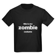This Is My Zombie Costume T on CafePress.com