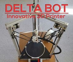 Delta Bot: DIY 3D Printer