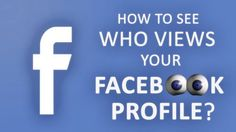 If you want to know who are viewing your facebook profile so you can read this blog.
