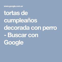 tortas de cumpleaños decorada con perro - Buscar con Google