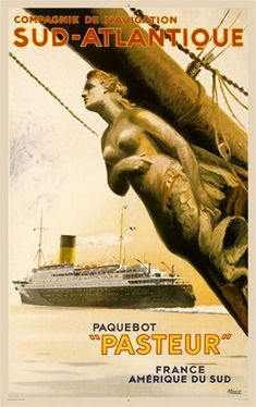 Paqueleot Pasteur 1938 France - Beautiful Vintage Poster Reproduction. This vertical French travel poster features a mermaid figurehead on the bow of a boat with another cruise ship in the distance. Giclee Advertising Print. Classic Posters