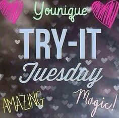 Have you tried Younique? If it is Tuesday Try it! If it is Saturday Try it no matter what day you should try it!! BeautifullooksbyAshleyNicole.com