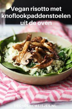 risotto met knoflook paddenstoelen uit de oven Clean Recipes, Easy Healthy Recipes, Veggie Recipes, Lunch Recipes, Vegetarian Recipes, Dinner Recipes, Vegan Diner, Vegan Risotto, Healthy Meals Delivered