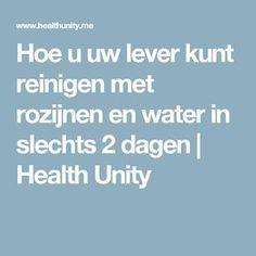 Hoe u uw lever kunt reinigen met rozijnen en water in slechts 2 dagen | Health Unity