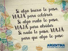 """Si algo bueno te pasa, VIAJÁ para celebrar...Si algo malo te pasa, VIAJÁ para olvidar...Si nada te pasa, VIAJÁ para que algo te pase"".   Más info de #viajes por #Argentina en: www.facebook.com/viajaportupais #ArgentinaEsTuMundo #travel #frases #turismo #turista #maleta Less Is More, Bullet Journal, Words, Facebook, Life Plan, Mean Quotes, Forget, Qoutes Of Life, Step By Step"