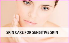 Skin care for sensitive skin for Men and Women Sensitive skin is more prone to irritation as a result of which it gets red swollen itching or red marks rashes. - March 09 2019 at Skin Care Regimen, Skin Care Tips, Skin Tips, Skin Whitening Soap, Sensitive Skin Care, Acne Skin, Good Skin, Healthy Skin, Red