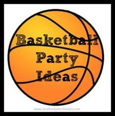 End of season team party or basketball themed birthday party-lots of fun ideas.