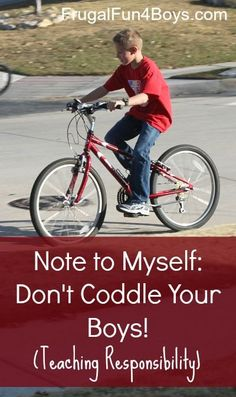 Reminder to Myself: Don't Coddle Your Boys! - Frugal Fun For Boys