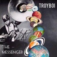TroyBoi - The Messenger by TroyBoi on SoundCloud