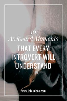 Welcome to the Introvert World: 10 Awkward Moments Every Introvert Understands