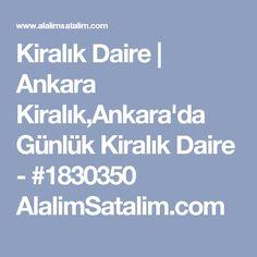 Kiralık Daire | Ankara Kiralık,Ankara'da Günlük Kiralık Daire - #1830350 AlalimSatalim.com