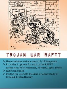 This is a RAFTT designed for use with any study related to the Trojan War. You could use it with the Iliad, Odyssey, Greek Mythology study, or other related lessons. There is a rubric included. The end student product is set as a short poem of 12-15 lines. Types Of Poems, Trojan War, Short Poems, American Literature, Rubrics, Greek Mythology, Study, English, Tools