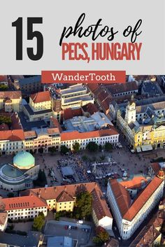 15 photos of Pecs Hungary that will make you want to pack your bags and go. What to do in Pecs   What to see in Pecs  Pecs Hungary cities - via @WanderTooth