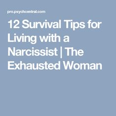 12 Survival Tips for Living with a Narcissist | The Exhausted Woman