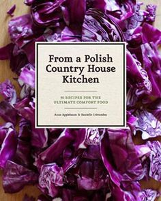Booktopia has In a Polish Country House Kitchen, 90 Recipes for the Ultimate Comfort Food by Anne Applebaum. Buy a discounted Hardcover of In a Polish Country House Kitchen online from Australia's leading online bookstore. Hunters Stew, Polish Recipes, Polish Food, Rustic Bread, Before The Fall, New Cookbooks, Wrap Recipes, Tuna Recipes, Cookbook Recipes
