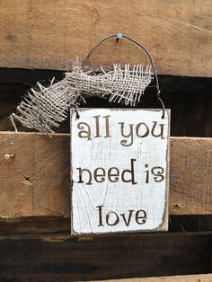 All You Need Is Love Hanging Sign by MagnoliaMarket on Etsy, $12.00