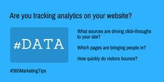 Are you tracking #analytics on your website? #digitalmarketing #data #365MarketingTips