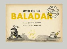 Jacques Prevert, Andre Francois, Lettres des iles Baladar 1952 Mail Art, Writing, Books, Letters, Livros, Libros, Livres, Book, Book Illustrations