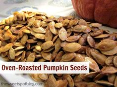 Oven-Roasted Pumpkin Seeds by The Sweet Spot Blog http://thesweetspotblog.com/roasted-pumpkin-seeds/