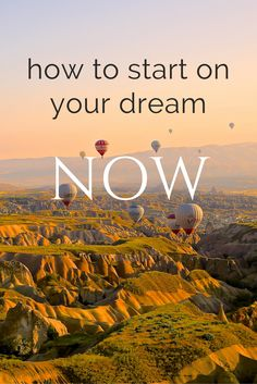 How to start on your dream NOW