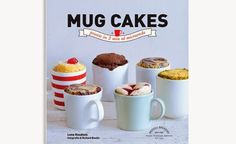 Innamorarsi in cucina: The book is on the table: Mug Cakes.