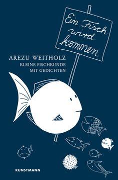 Arezu Weitholz - Ein Fisch wird kommen