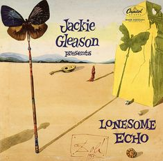Jackie Gleason presents Lonesome Echo. Album cover by Salvador Dali. Lp Cover, Vinyl Cover, Cover Art, The Velvet Underground, Iconic Album Covers, Rock Album Covers, Jackie Gleason, Jeff Koons, Keith Haring