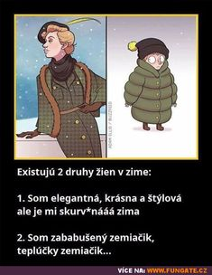 Existují dva druhy žen v zimě: Funny Memes, Jokes, Funny Animals, Avengers, Harry Potter, Family Guy, Lol, Baseball Cards, Humor