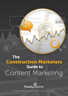 The Construction Marketer's Guide to Content Marketing - Pauley Creative