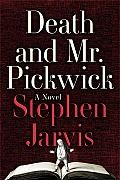 Death and Mr. Pickwick by Stephen Jarvis:  Death and Mr. Pickwick is a vast, richly imagined, Dickensian work about the rough-and-tumble world that produced an author who defined an age. Like Charles Dickens did in his immortal novels, Stephen Jarvis has spun a tale full of preposterous characters, shaggy-dog stories, improbable...