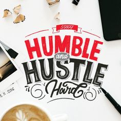 Stay humble and hustle hard! . From a beautiful work by @tish_letters. __ ✔ Featured by @thedailytype #thedailytype ✒ Learning stuffs…