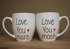 love you more love you most mug, His and her mugs, unique coffee mug, gift for couples, gift for friends, mother and daughter gift