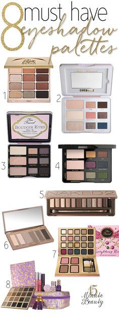 These are the 8 best eyeshadow palettes! They are must have for every beauty lover. Have you tried all of them?