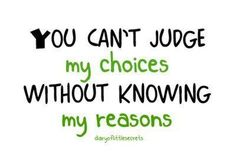 My Choices... My Reasons