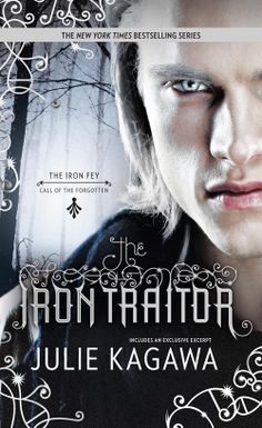 The Iron Traitor by Julie Kagawa | The Iron Fey: Call of the Forgotten, BK#2 | Publisher: Harlequin Teen | Publication Date: October 22, 2013 | http://juliekagawa.com | #YA #fantasy